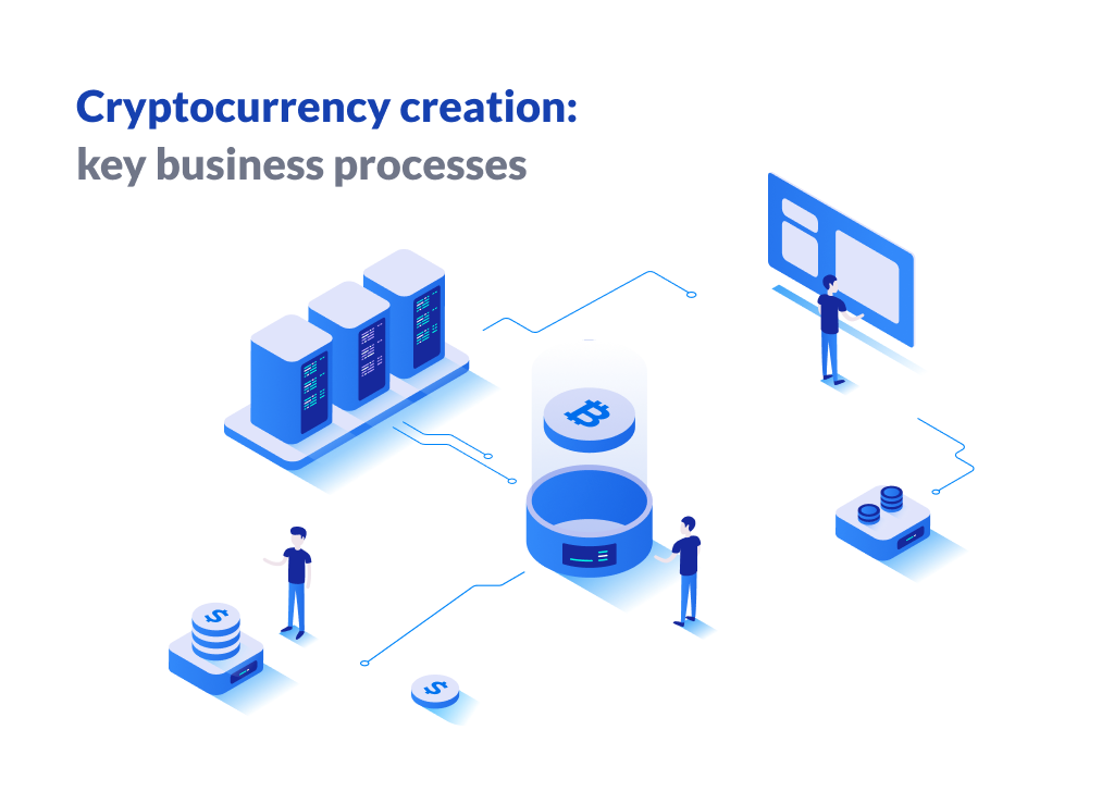Cryptocurrency Сreation: Key Business Processes